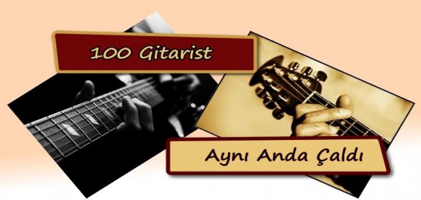100 Gitarist Aynı Anda Çaldı...