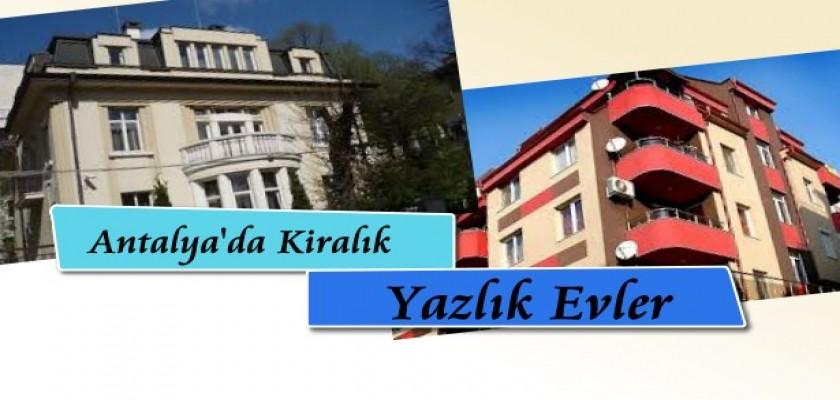 Antalya'da Kiralık Yazlık Evler