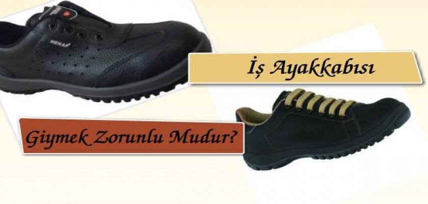 İş Ayakkabısı Giymek Zorunlu Mudur